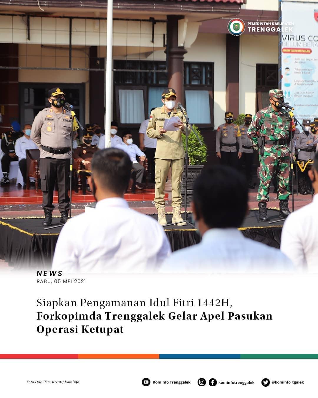 Siapkan Pengamanan Idul Fitri 1442H, Forkopinda Tenggalek Gelar Apel Pasukan Operasi Ketupat